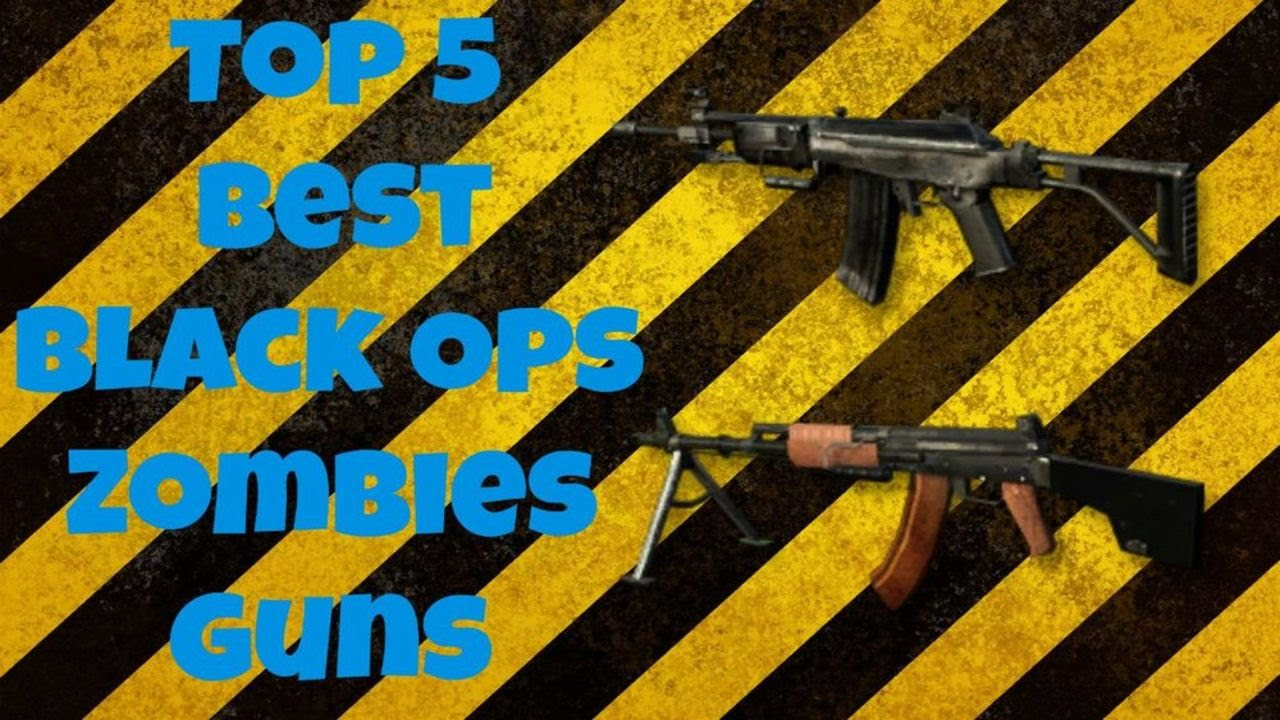TOP 5 'BEST Guns In Black Ops Zombies' (COD BO1 Zombies) - YouTube