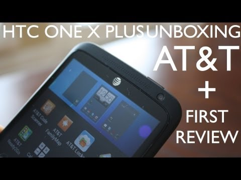 HTC One X Plus + AT&T Unboxing and First Review