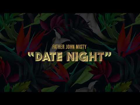 """Father John Misty - """"Date Night"""" [Official Audio]"""
