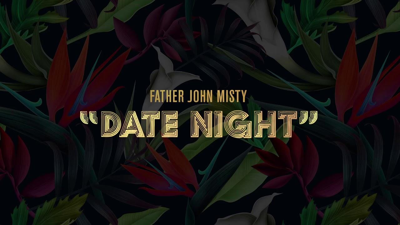 father-john-misty-date-night-official-audio-father-john-misty