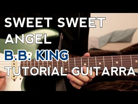 Sweet Sweet Angel - B.B. King - (Live at the Regal) - Tutorial - Guitarra