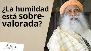 ¿La humildad está sobrevalorada?   Sadhguru