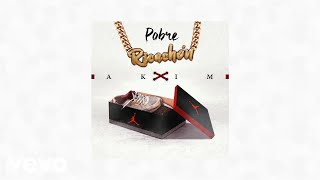 Video Akim - Pobre ricachon (AUDIO) download MP3, 3GP, MP4, WEBM, AVI, FLV Juni 2018