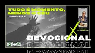 Devocional | TUDO É MOMENTO, MENOS O CÉU | 05/11/2020