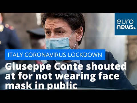 Italy in lockdown: PM Giuseppe Conte shouted at for not wearing face mask in public