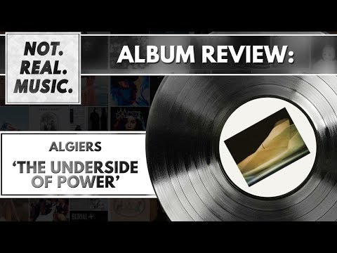 Algiers - The Underside of Power - Album Review