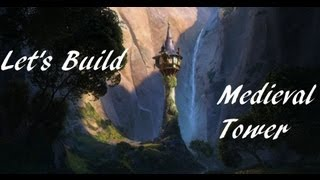 Let's Build - Medieval Tower