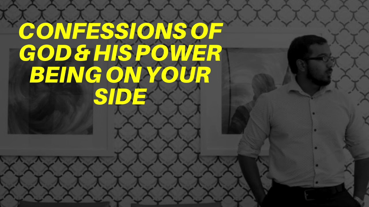 CONFESSIONS OF GOD & HIS POWER ON YOUR SIDE, & FIGHTING FOR YOU - EVANGELIST GABRIEL FERNAND