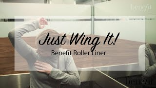 Benefit Cosmetics | Just Wing It With Benefit Roller Liner