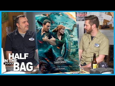 Half in the Bag Episode 149: Jurassic World: Fallen Kingdom