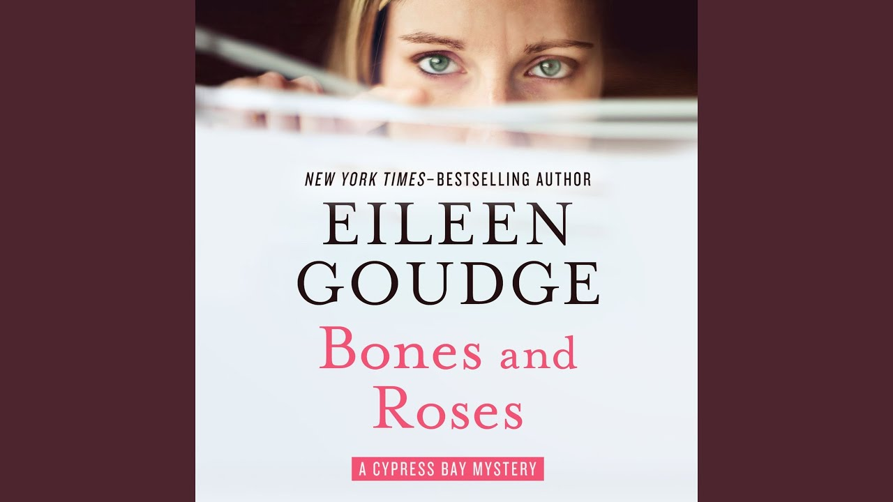 Bones And Roses Cypress Bay 1 By Eileen Goudge