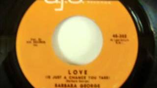 Barbara George...Love (Is Just A Chance You Take)