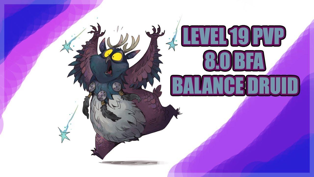 8 0 (BFA) 19 Twink Balance Druid Guide
