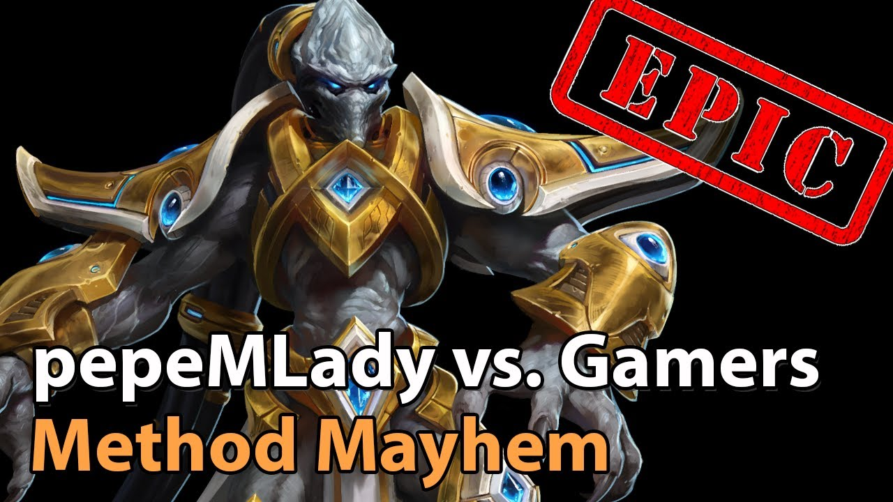 ► EPIC! Method Mayhem - pepeMLady vs. Gamers - Heroes of the Storm Esports