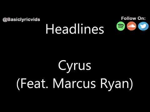 Cyrus - Headlines (Feat. Marcus Ryan) (Lyrics)