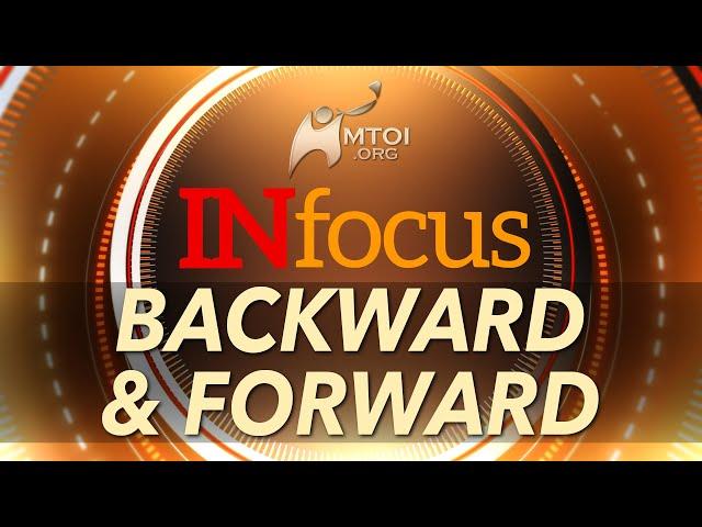 INFOCUS | Backward & Forward