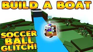 *NEW* SOCCER BALL GLITCH! | Build A Boat For Treasure ROBLOX