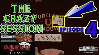 Poker Time: The Crazy Session Episode Four (S2, E4)