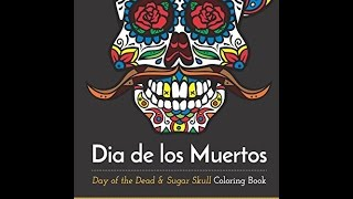 Download Dia De Los Muertos: Day of the Dead and Sugar Skull Coloring Book PDF