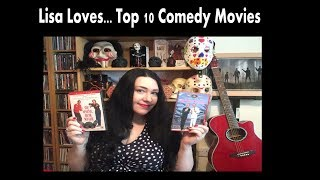 Lisa Loves...Top 10 Comedy Movies