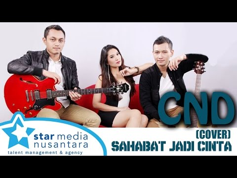 Sahabat Jadi Cinta  - Zigas (Cover by CND)