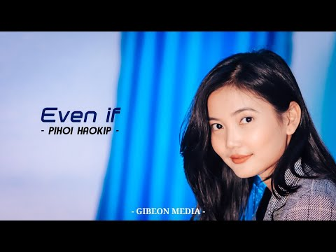 PIHOI HAOKIP || EVEN IF || MercyMe Cover Video || Video processed at GIBEON MEDIA