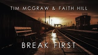Tim McGraw & Faith Hill - Break First (with Lyrics)
