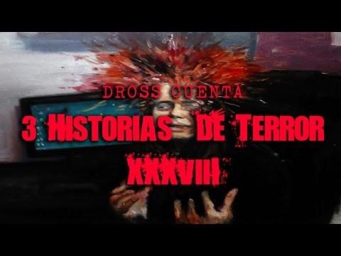Dross cuenta 3 historias de terror XXXVIII