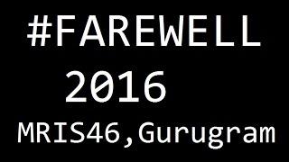 Farewell video, MRIS 46, Gurugram.