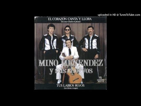 Mino Menéndez y Sus Chorvos - El corazón canta y llora