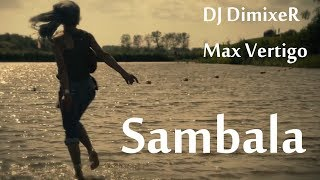 DJ DimixeR feat Max Vertigo - Sambala (video edit)