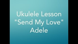 Send My Love (Adele Cover) - Ukulele Lesson