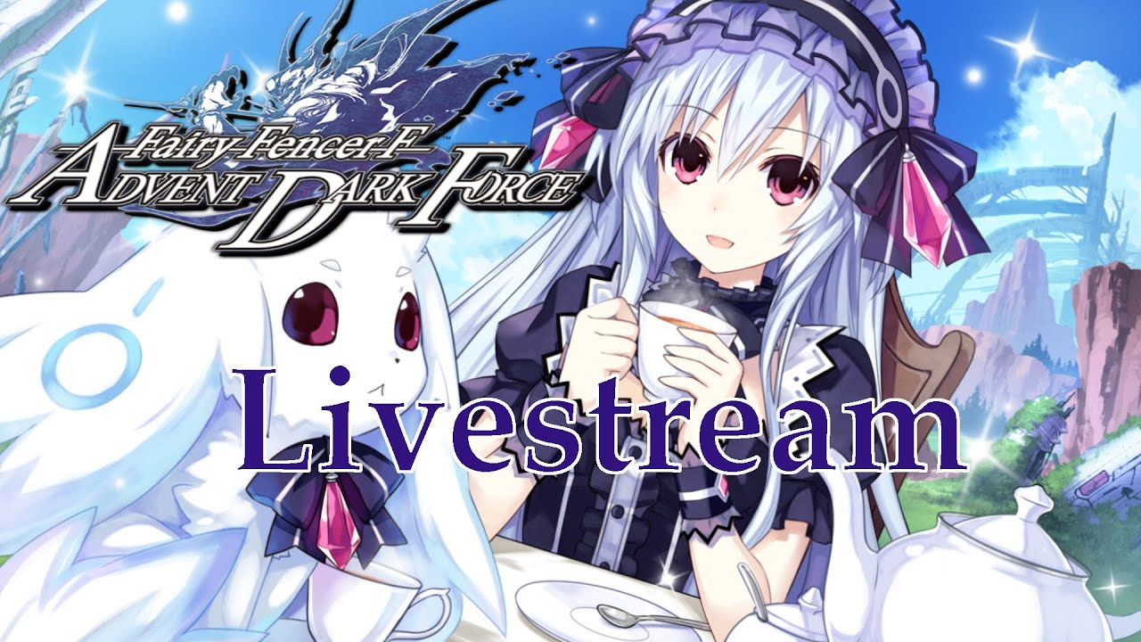 Fairy Fencer F Advent Dark Force Live Let S Play Gameplay 2