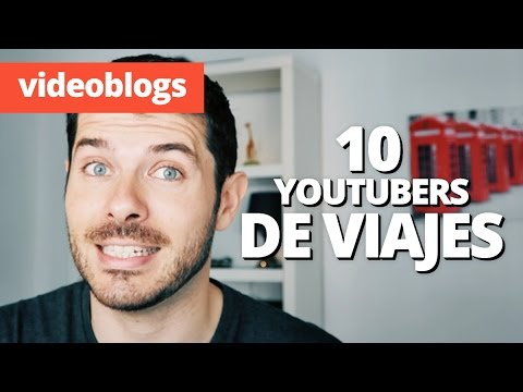 TAG: 10 de los mejores YouTubers de Viajes