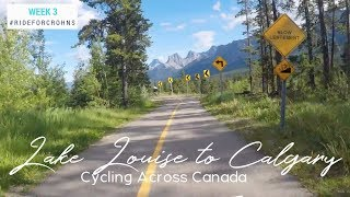 Lake Louise to Calgary Alberta  | Cycling Across Canada Week 3 | Bike Touring