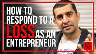 How to Respond to Loss as an Entrepreneur