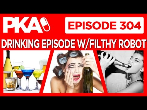 PKA 304 The Drinking Episode