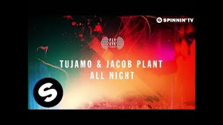 Tujamo & Jacob Plant - All Night (Original Mix)