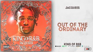 Gambar cover Jacquees - Out of the Ordinary (King of R&B)