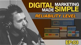 Case Study - Website Reliability Level - Digital Marketing Made Simple EP03