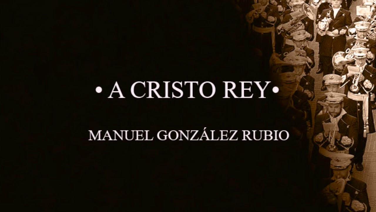 Download A CRISTO REY - MANUEL GONZÁLEZ RUBIO [BANDA DE MÚSICA]