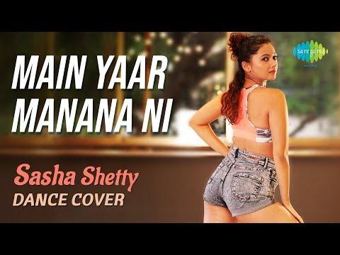 Shasha Shetty Dance Video On Song Main Yaar Manana Ni