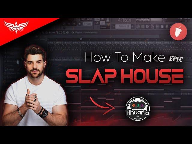 How To Make EPIC Slap House - FL Studio 20 Tutorial
