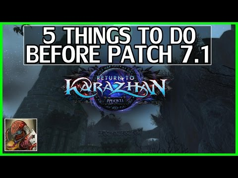 5 Things to do Before 7.1 - WoW Legion Gold Guide