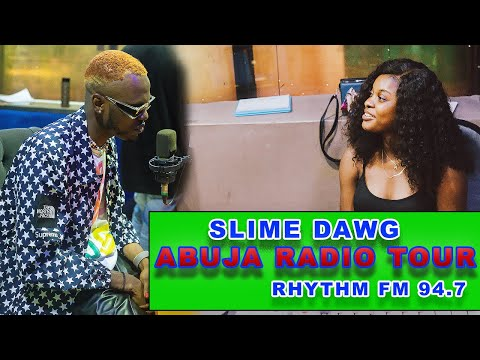 CHukie - SLIME DAWG ABUJA RADIO TOUR - Rhythm Fm 94.7