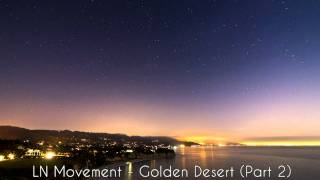 LN Movement, Golden Desert Part 2 [HD]