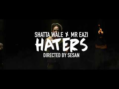 SHATTA WALE X MR EAZI - HATERS (OFFICIAL)
