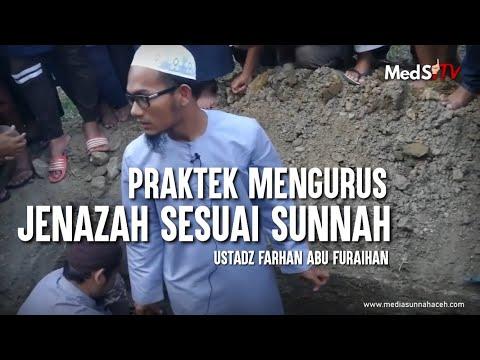 Praktek Mengurus Jenazah Sesuai Sunnah   Ustadz Farhan Abu Furaihan
