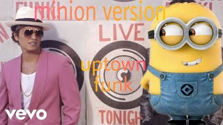 Uptown funk (ft mark Ronson)minion version