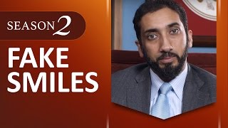 Amazed by the Quran w/ Nouman Ali Khan: Fake Smiles